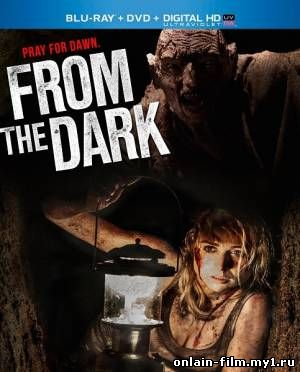 Из темноты / From the Dark (2014)